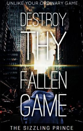 Destroy thy FALLEN GAME by TheSizzlingPrince