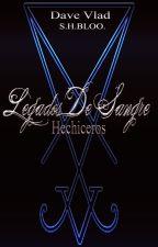Legados de Sangre: Hechiceros by SHBLOO