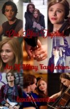 Our Life Together: An If I Stay Fanfiction by lexithewriter10
