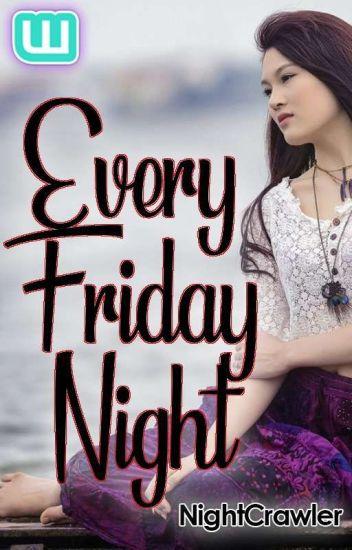Every Friday Night