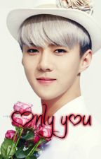 Only you (EXO-Sehun fanfic) by kpopimaginesforever