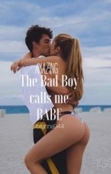 The Bad Boy Calls Me Babe  by Brianna944