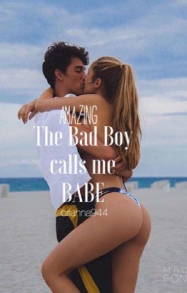 The Bad Boy Calls Me Babe