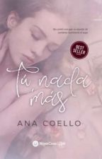 Tú, nada más © ¡A la venta en librerías! by Themma