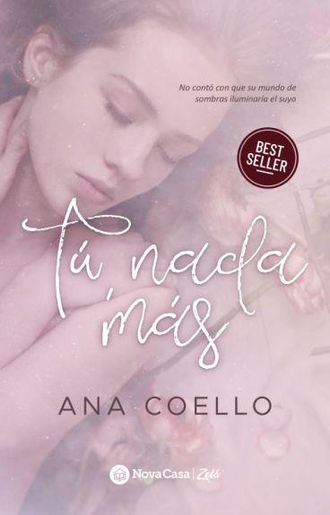 Tú, nada más © ¡En librerías, abril 2017! by Themma