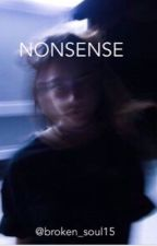 Nonsense  by broken_soul15
