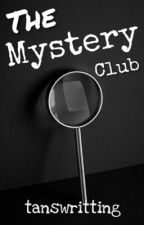 The Mystery Club by tanswritting