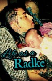 Life As A Radke by BloodSapphire
