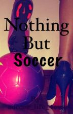 Nothing but soccer by 50shadesofcrimson