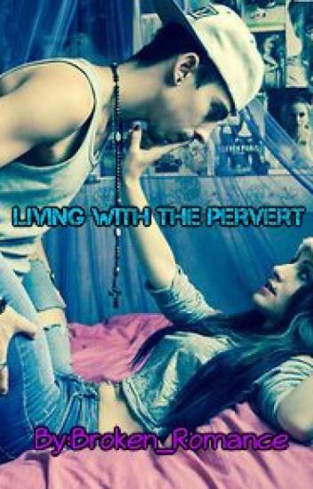 Living with the Pervert