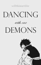 DANCING with our DEMONS [Rogue Cheney X Reader] by willthisearthbe