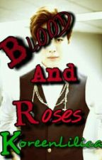 Blood and Roses (A Hongbin and You) by KoreenLilica