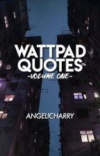 Quotes/Lines from your favorite Wattpad stories: Volume 1 by angelicharry
