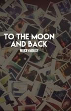 To The Moon and Back ⇒ Muke by mukeymouse