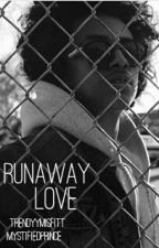 Runaway Love by TrendyyMisfitt