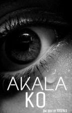 Akala Ko.. by YLVStyles