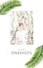 Exo Oneshots (Complete) by Changbeaniie