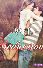 ART of SEDUCTION by MissGabrielle