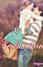 ART of SEDUCTION by MissGabrielle