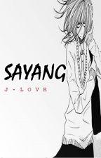 Sayang  by J-Love