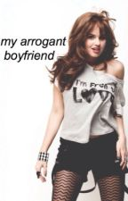 my arrogant boyfriend // jdb by masadepancalum