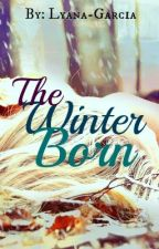 The Winter Born [COMPLETED] by Lyana-Garcia