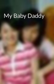 My Baby Daddy by dramalover