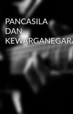 PANCASILA DAN KEWARGANEGARAAN by bonosumz