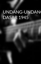UNDANG-UNDANG DASAR 1945 by bonosumz