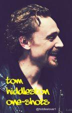 Tom Hiddleston one shots by HiddlesLover1