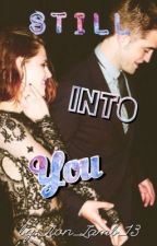 Still Into You - Sequel to WTH?! (TwilightFanFic) by Lion_Lamb_13
