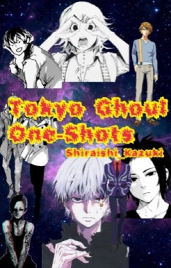 Tokyo Ghoul: One•Shot [REQUEST CLOSED]