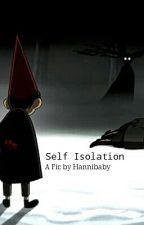 Self Isolation (A Over the Garden Wall Fic) by Hannibaby