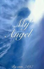 My Angel (Book 1) by cam_2616