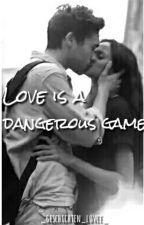 Love is a dangerous game by _Kathy_K