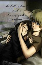 HE FALL IN LOVED WITH A TRANSGENDER WOMAN by itsyoserangfrog