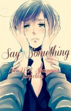 Say Something {APH- Spamano Fanfiction} by toodeepinfandoms