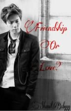 Friendship or Love? (Bts Jin Fanfic) [COMPLETED] by sevnghoon