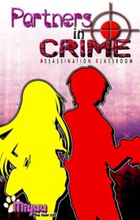 Partners in Crime! (Ansatsu Kyoushitsu Fanfic) by mi_yuu