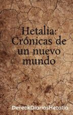 Hetalia: Crónicas de un nuevo mundo by DereckDiariosHetalia