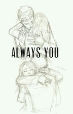 ALWAYS YOU by RIZKYAP27