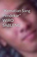 """Kematian Sang Pendekar"" WIRO SABLENG by ron3yboy"