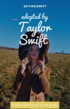 Adopted By Taylor Swift (Book I) by skyingswift