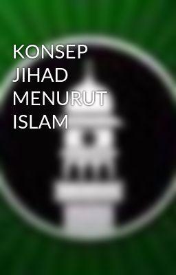 KONSEP JIHAD MENURUT ISLAM