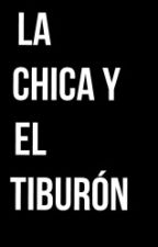 La Chica Y El Tiburón by Poeta_Oscuro001
