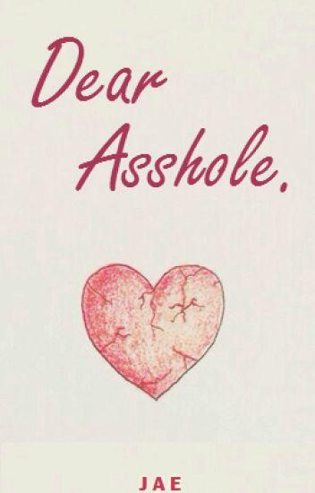 Dear Asshole || ✓