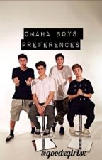 Omaha Boys Prefrences by thoughtfuldayss