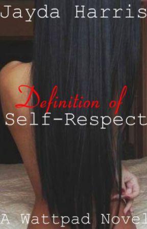Definition of Self-Respect by TrueLoveNeverDies