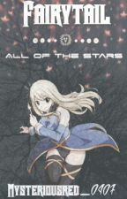 Fairy Tail: All of the Stars by Mysteriousred_0407