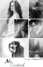 <No Control> h.s  #Wattys2015 #JustWriteIt #FreshStart by Harry_Fanfiction1994